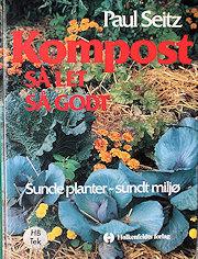 Kompost … så let ... så godt! - af Paul Seitz
